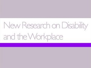 New Research on Disability and the Workplace