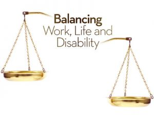 Balancing Work, Life and Disability